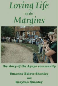 Loving Life on the Margins: The Story of Agape Community